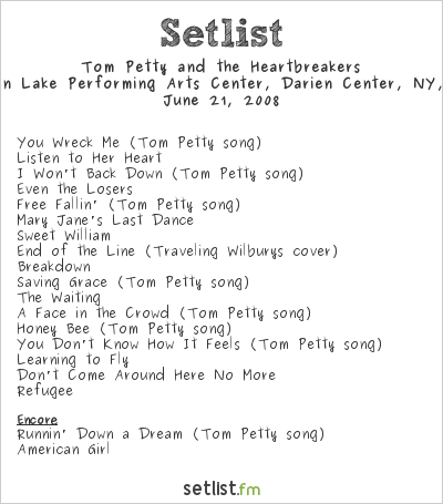 Tom Petty and the Heartbreakers Setlist Darien Lake Performing Arts Center, Darien Center, NY, USA 2008