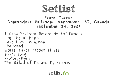 Frank Turner Setlist Commodore Ballroom, Vancouver, BC, Canada 2009, opening for The Gaslight Anthem