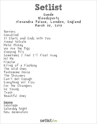 Suede Setlist Alexandra Palace, London, England 2013, Bloodsports