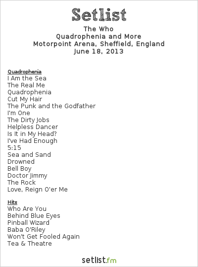 The Who Setlist Motorpoint Arena, Sheffield, England 2013, Quadrophenia and More European Tour