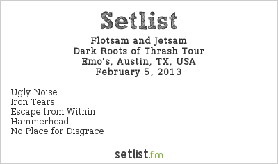 Flotsam and Jetsam Setlist Emo's, Austin, TX, USA 2013, Dark Roots of Thrash Tour