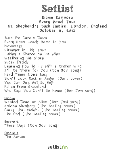 Richie Sambora Setlist O2 Shepherd's Bush Empire, London, England 2012, Every Road Tour