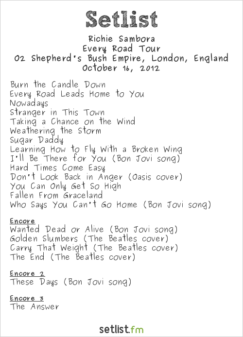 Richie Sambora Setlist O2 Shepherd's Bush Empire, London, England 2012, Every Road Tour