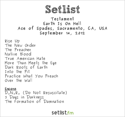 Testament Setlist Ace of Spades, Sacramento, CA, USA 2012, Earth Is On Hell
