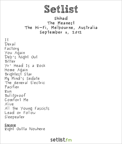 Shihad Setlist HiFi Bar and Ballroom, Melbourne, Australia 2012, The Meanest