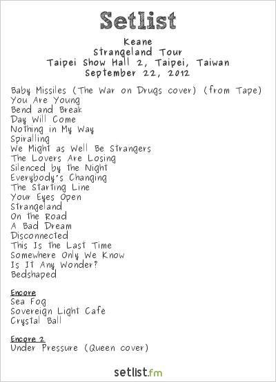 Keane Setlist Taipei Show Hall 2, Taipei, Taiwan 2012, Strangeland Tour