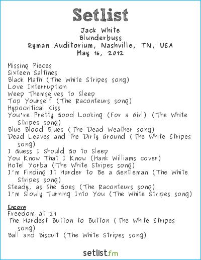 Jack White Setlist Ryman Auditorium, Nashville, TN, USA 2012