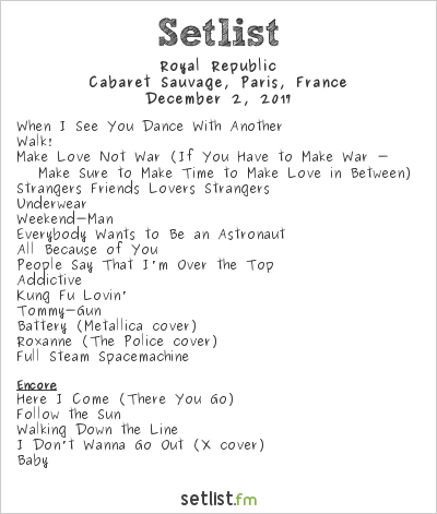 Royal Republic Setlist Cabaret Sauvage, Paris, France 2017