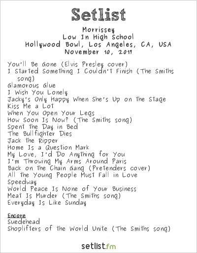 Morrissey Setlist Hollywood Bowl, Hollywood, CA, USA 2017, Low In High School