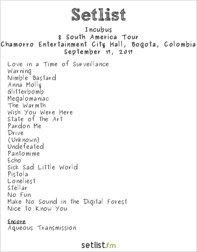 Incubus Setlist Chamorro Entertainment City Hall, Bogotá, Colombia 2017, 8 Tour