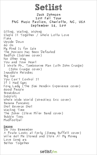 Jack Johnson Setlist PNC Music Pavilion, Charlotte, NC, USA 2017, 2017 Fall Tour