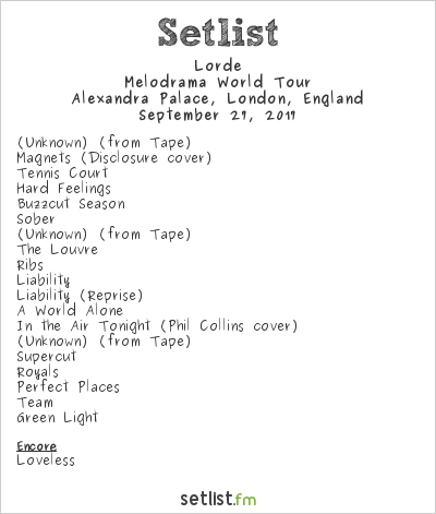 Lorde Setlist Alexandra Palace, London, England 2017, Melodrama World Tour