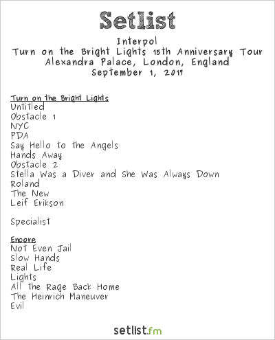 Interpol Setlist Alexandra Palace, London, England 2017, Turn on the Bright Lights 15th Anniversary Tour