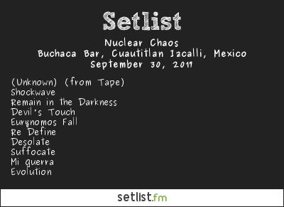 Nuclear Chaos Setlist Professional Self Destruction 2017 2017