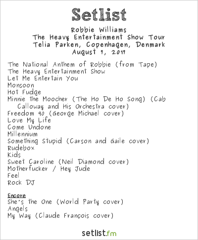 Robbie Williams Setlist Parken, Copenhagen, Denmark 2017, The Heavy Entertainment Show Tour