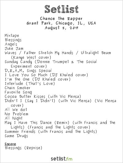 Chance the Rapper Setlist Lollapalooza 2017 2017