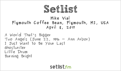 Mike Vial Setlist Plymouth Coffee Bean, Plymouth, MI, USA 2017