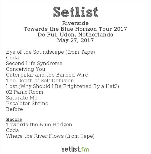 Riverside Setlist De Pul, Uden, Netherlands, Towards the Blue Horizon Tour 2017