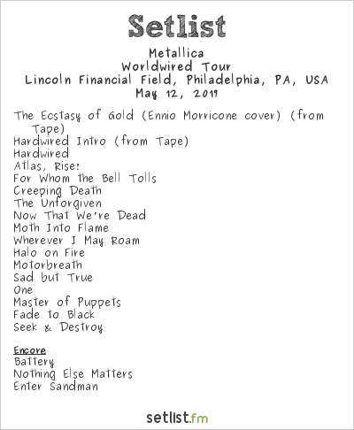 Metallica Setlist Lincoln Financial Field, Philadelphia, PA, USA 2017, WorldWired Tour