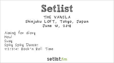 THE VANILA Setlist Shinjuku LOFT, Tokyo, Japan 2018