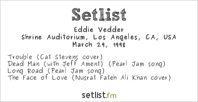 Eddie Vedder Setlist Shrine Auditorium, Los Angeles, CA, USA 1998