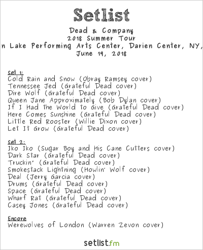 Dead & Company Setlist Darien Lake Performing Arts Center, Darien Center, NY, USA 2018, 2018 Summer Tour