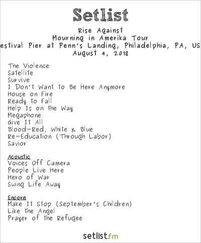 Rise Against Setlist Festival Pier at Penn's Landing, Philadelphia, PA, USA 2018, Mourning in Amerika Tour