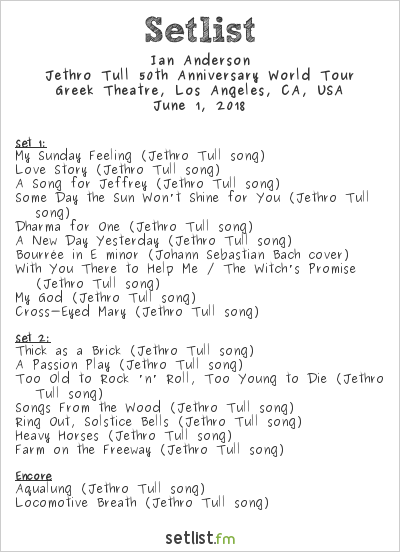Ian Anderson Setlist Greek Theatre, Los Angeles, CA, USA 2018, Jethro Tull 50th Anniversary World Tour