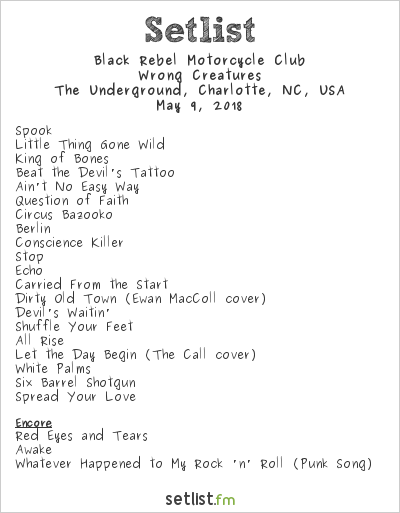 Black Rebel Motorcycle Club Setlist The Underground, Charlotte, NC, USA 2018, Wrong Creatures
