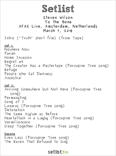 Steven Wilson Setlist AFAS Live, Amsterdam, Netherlands 2018, To the Bone