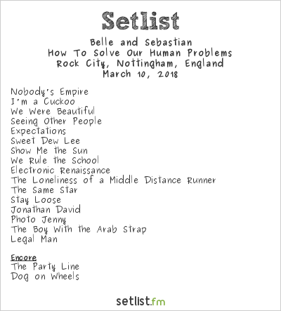 Belle and Sebastian Setlist Rock City, Nottingham, England 2018, How To Solve Our Human Problems