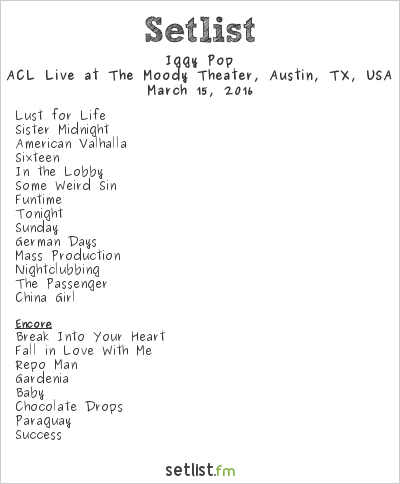 Iggy Pop Setlist The Moody Theater, Austin, TX, USA 2016