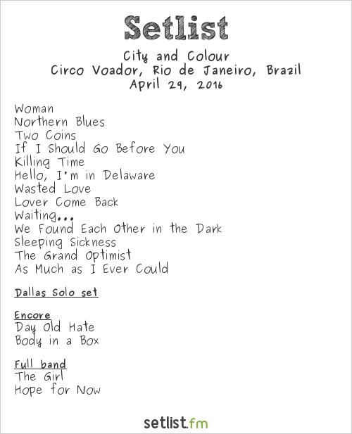 City and Colour Setlist Circo Voador, Rio de Janeiro, Brazil 2016