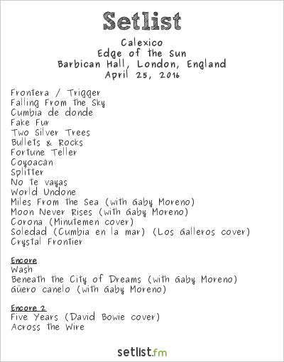 Calexico Setlist Barbican Hall, London, England 2016, Edge of the Sun
