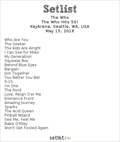 The Who Setlist KeyArena, Seattle, WA, USA 2016, The Who Hits 50!