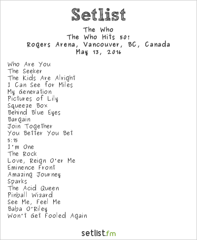 The Who Setlist Rogers Arena, Vancouver, BC, Canada 2016, The Who Hits 50!