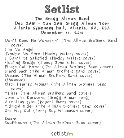 Gregg Allman Setlist Atlanta Symphony Hall, Atlanta, GA, USA 2015, Dec 2015 – Jan 2016 Gregg Allman Tour