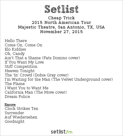 Cheap Trick Setlist Majestic Theatre, San Antonio, TX, USA 2015, 2015 North American Tour