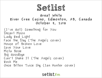 Great White Setlist River Cree Casino, Edmonton, AB, Canada 2015