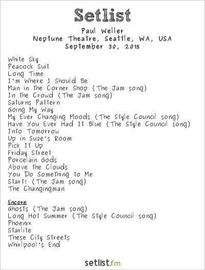 Paul Weller Setlist Neptune Theatre, Seattle, WA, USA 2015