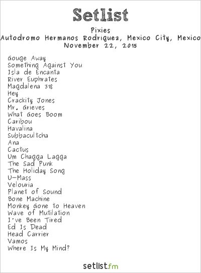 Pixies Setlist Corona Capital 2015 2015