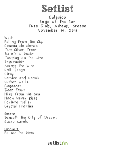 Calexico Setlist Fuzz Club, Athens, Greece 2015, Edge of the Sun