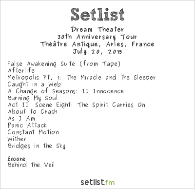 Dream Theater Setlist Théâtre Antique, Arles, France 2015, 30th Anniversary Tour