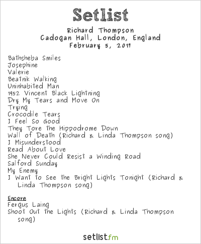 Richard Thompson Setlist Cadogan Hall, London, England 2017