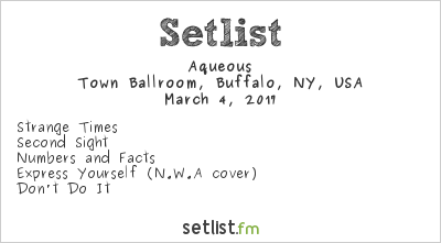Aqueous Setlist Town Ballroom, Buffalo, NY, USA 2017