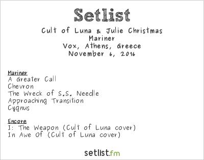 Cult of Luna Setlist Vox, Athens, Greece 2016, Mariner