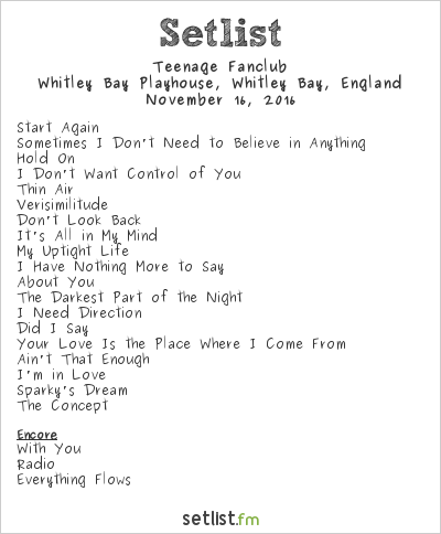 Teenage Fanclub Setlist Whitley Bay Playhouse, Whitley Bay, England 2016