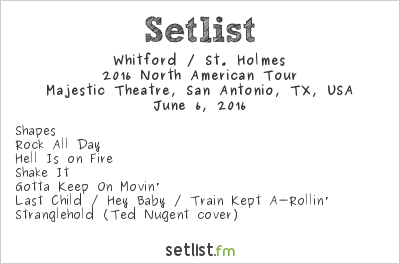 Whitford / St. Holmes Setlist Majestic Theatre, San Antonio, TX, USA 2016, 2016 North American Tour