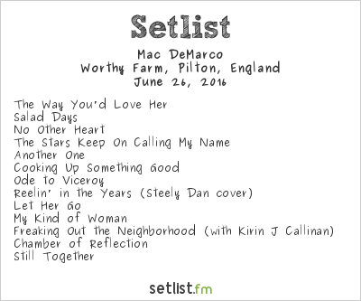 Mac DeMarco Setlist Glastonbury Festival 2016 2016