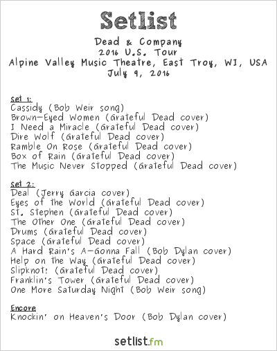 Dead & Company Setlist Alpine Valley Music Theatre, East Troy, WI, USA 2016, 2016 U.S. Tour